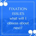 Fixation Issues